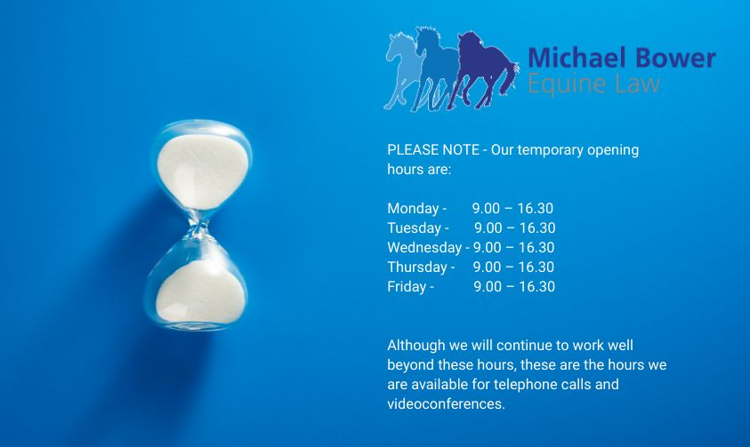 Michael Bower Equine Law - Temporary Opening Hours